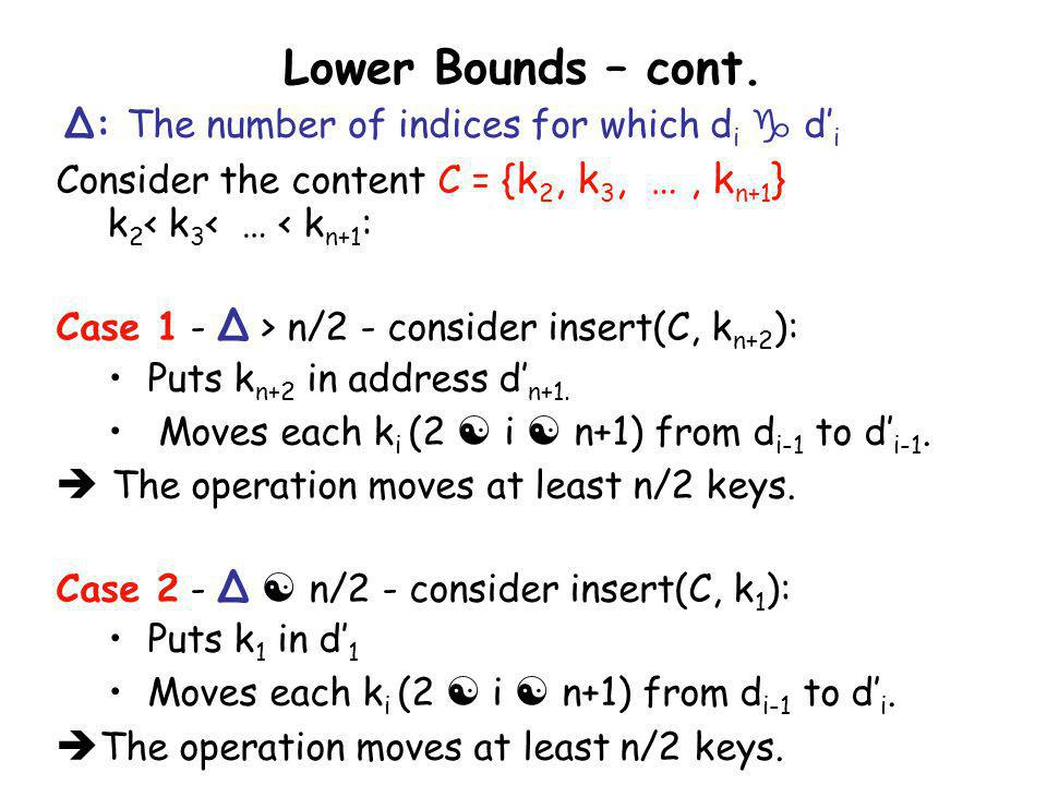 Lower Bounds – cont.  The operation moves at least n/2 keys.