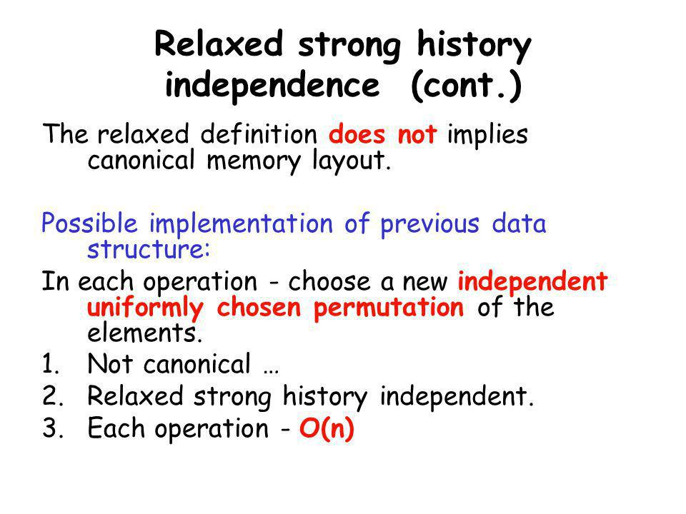 Relaxed strong history independence (cont.)