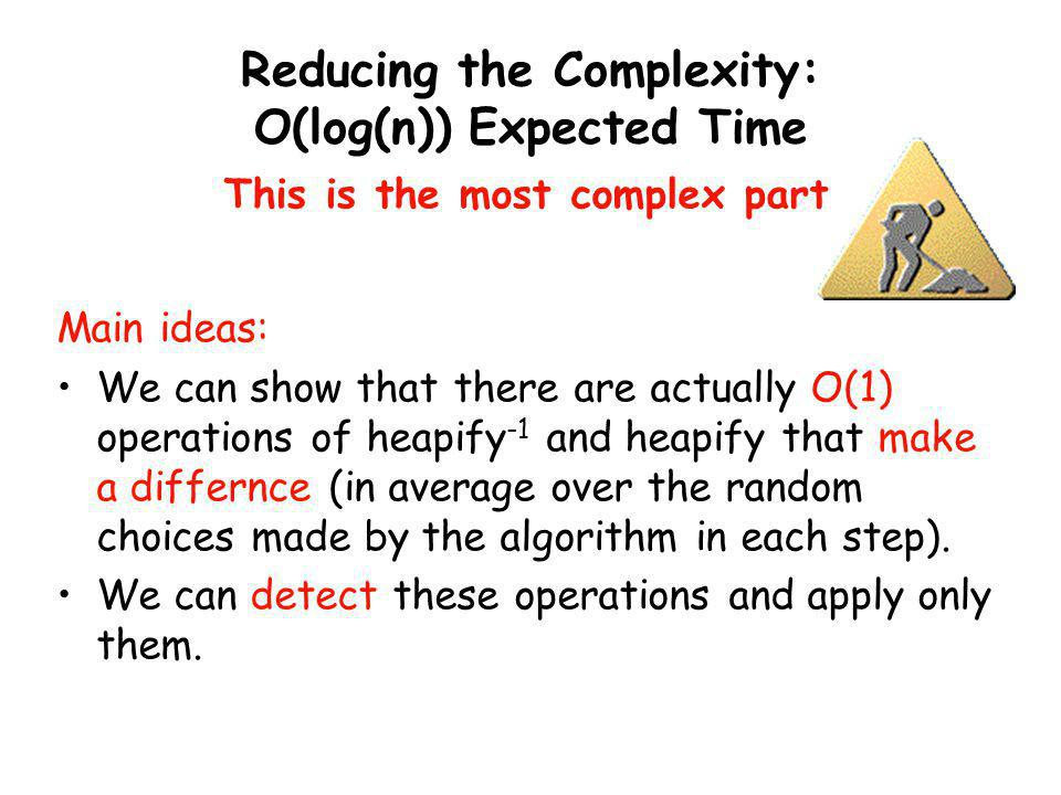 Reducing the Complexity: O(log(n)) Expected Time