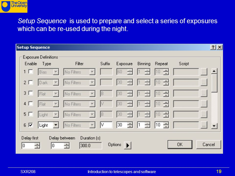 Setup Sequence is used to prepare and select a series of exposures