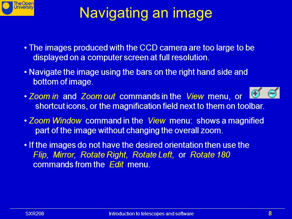 Navigating an image The images produced with the CCD camera are too large to be displayed on a computer screen at full resolution.