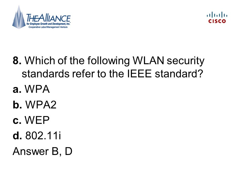 8. Which of the following WLAN security standards refer to the IEEE standard