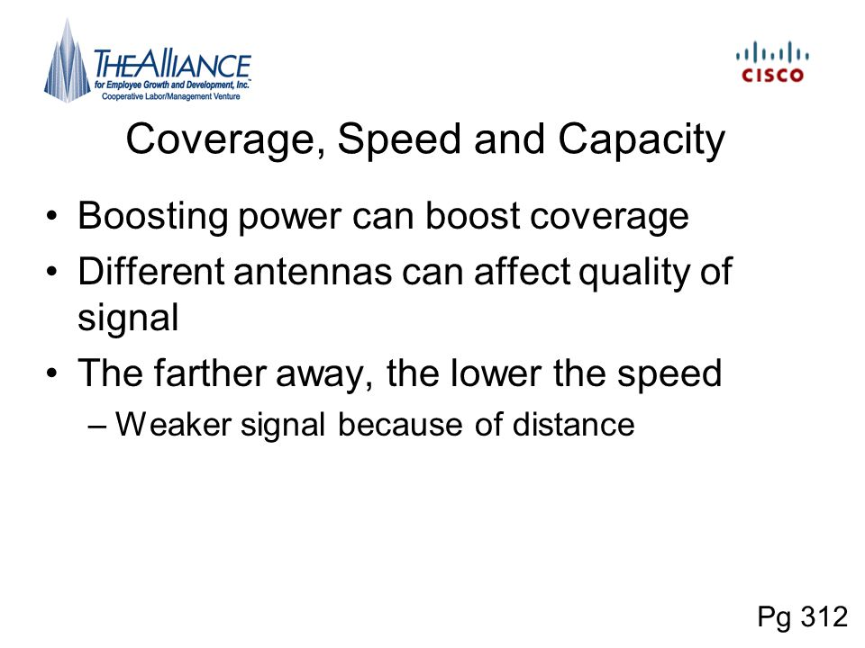 Coverage, Speed and Capacity