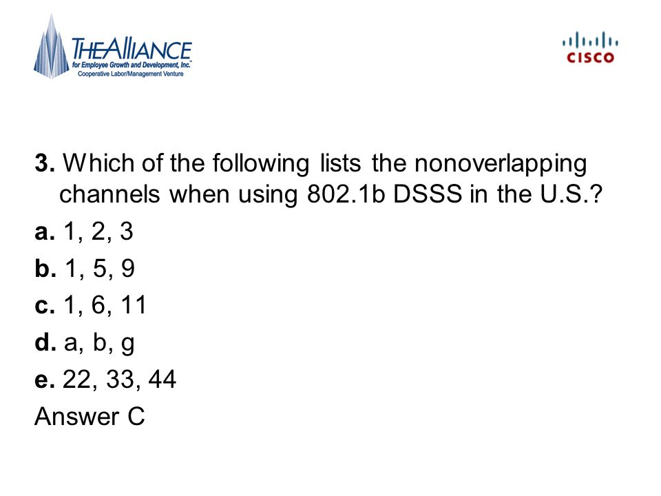 3. Which of the following lists the nonoverlapping channels when using 802.1b DSSS in the U.S.