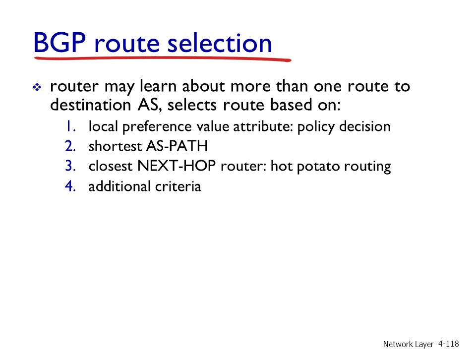 BGP route selection router may learn about more than one route to destination AS, selects route based on: