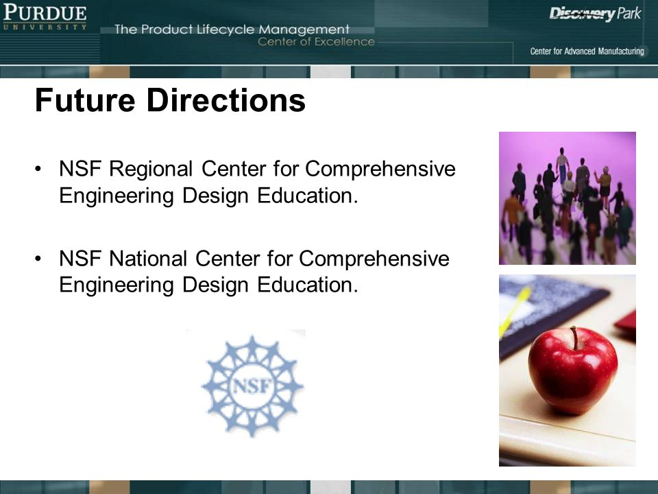 Future Directions NSF Regional Center for Comprehensive Engineering Design Education.
