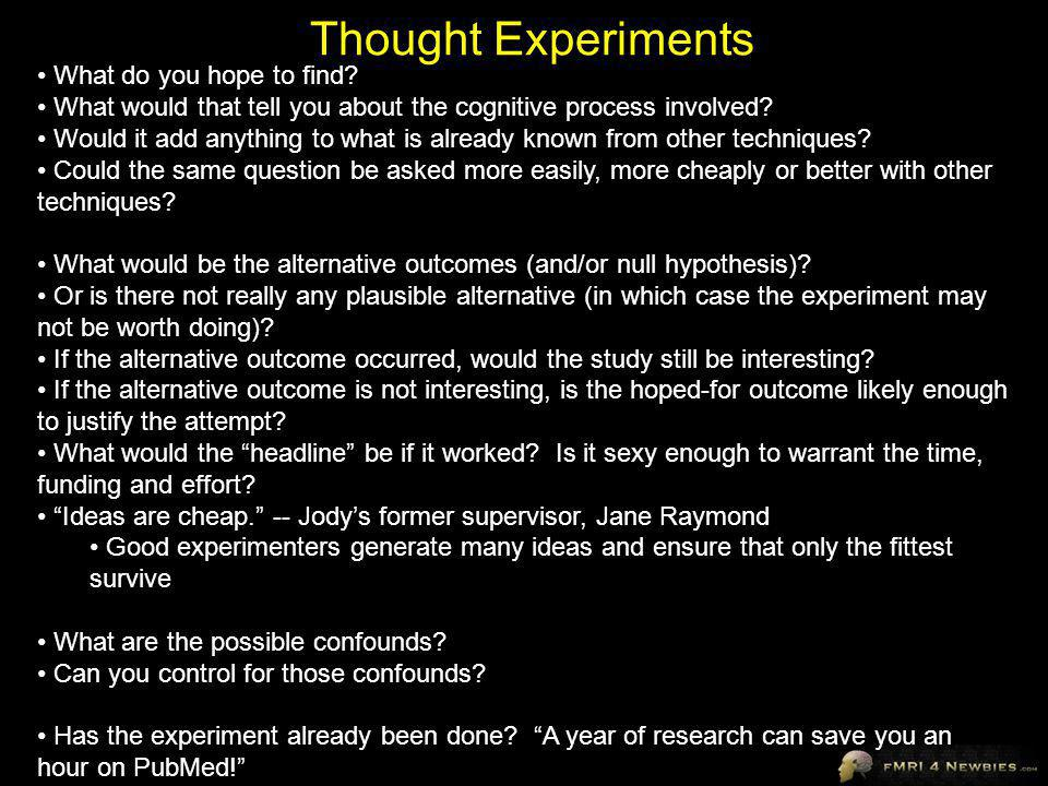 Thought Experiments What do you hope to find