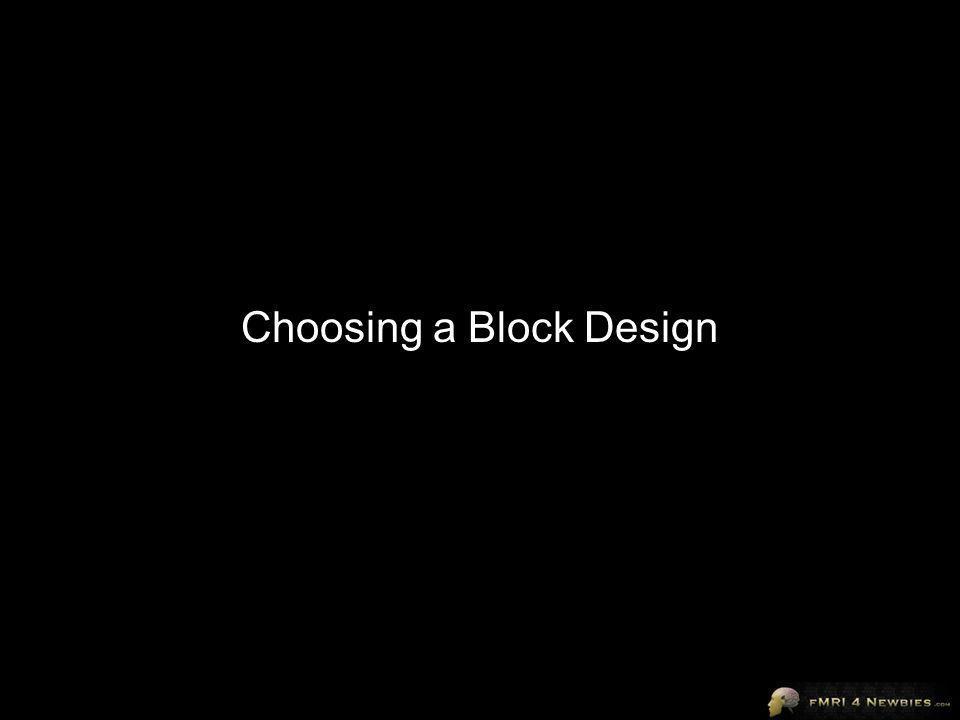 Choosing a Block Design