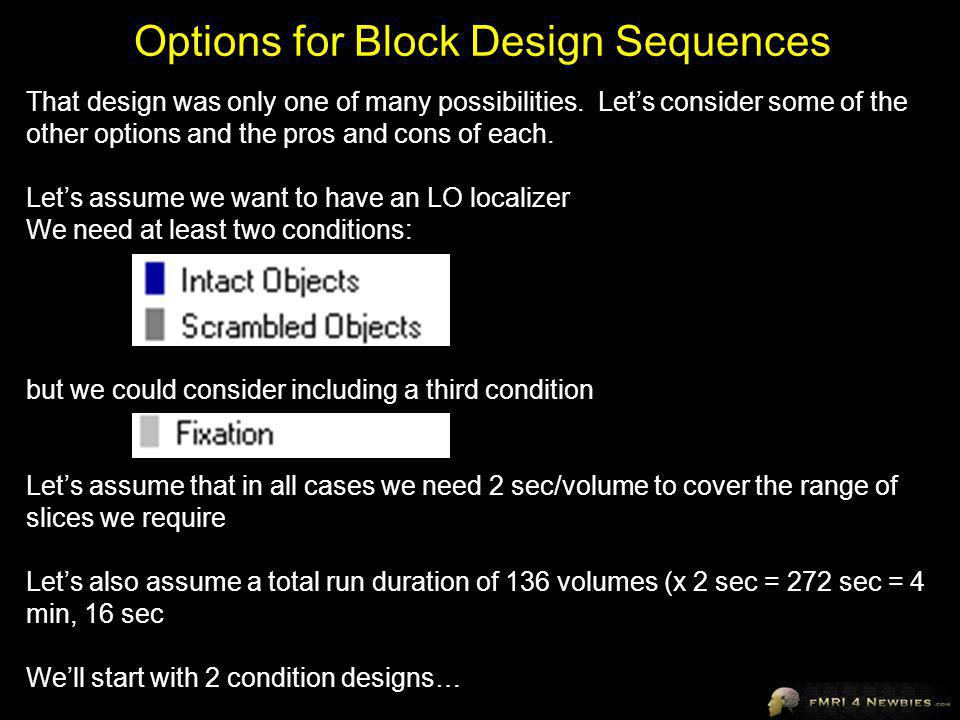 Options for Block Design Sequences