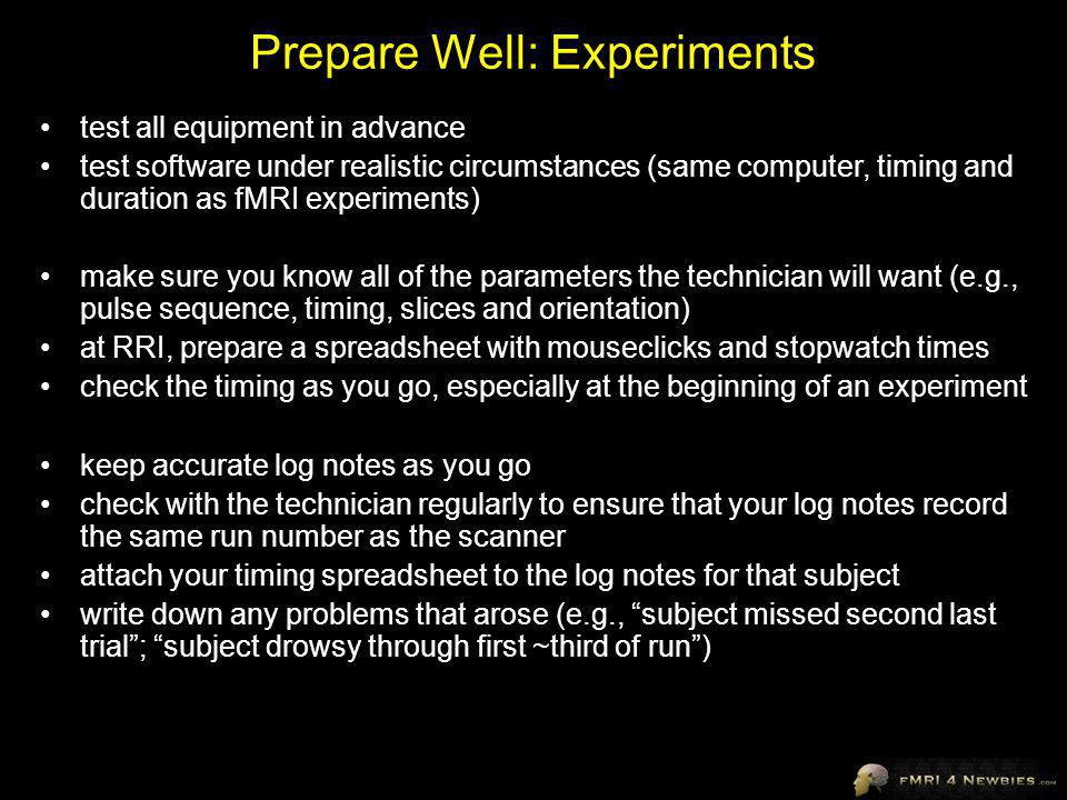 Prepare Well: Experiments