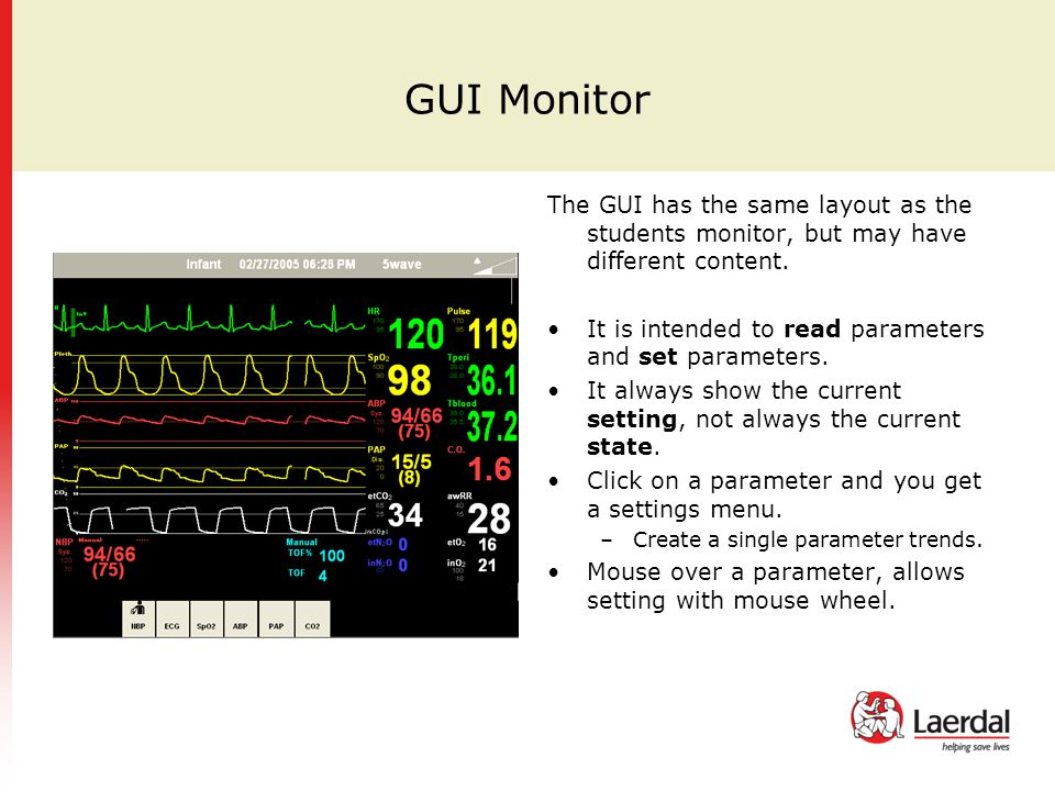 GUI Monitor The GUI has the same layout as the students monitor, but may have different content.