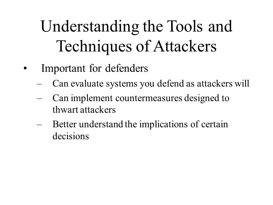 Understanding the Tools and Techniques of Attackers