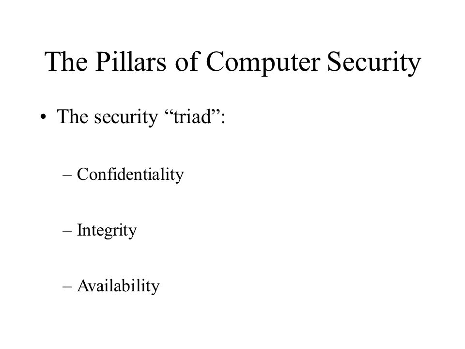 The Pillars of Computer Security