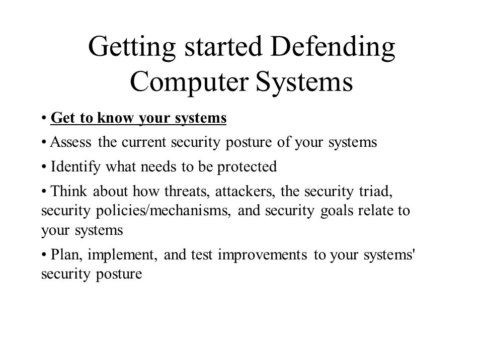 Getting started Defending Computer Systems