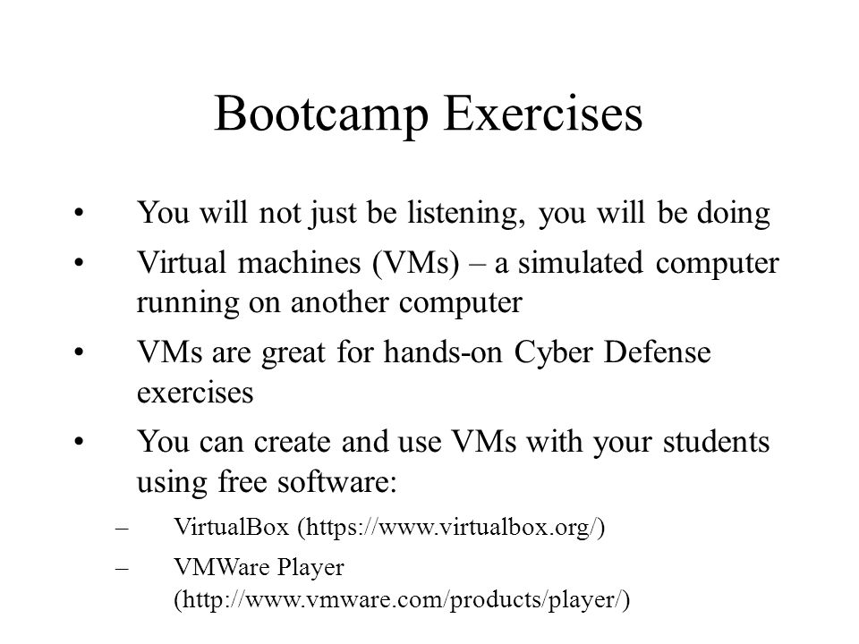 Bootcamp Exercises You will not just be listening, you will be doing