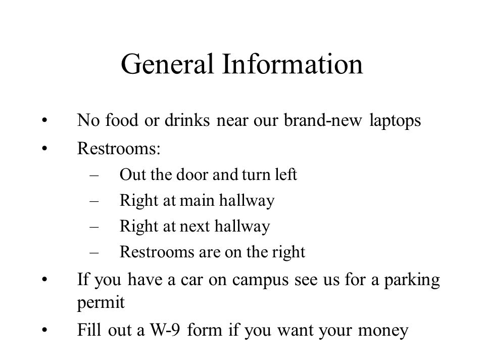 General Information No food or drinks near our brand-new laptops