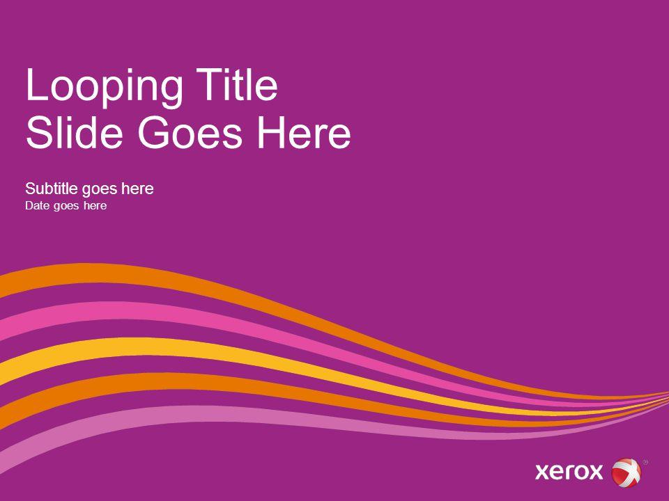Looping Title Slide Goes Here