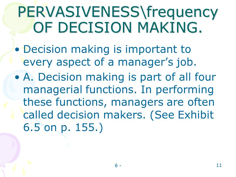 PERVASIVENESS\frequency OF DECISION MAKING.