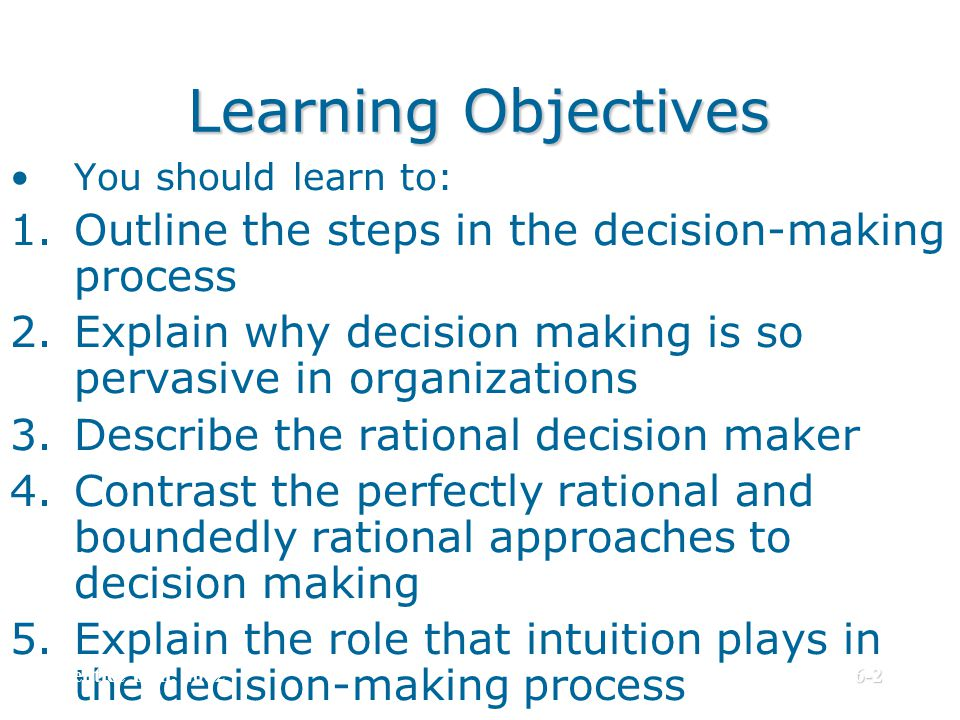 Learning Objectives Outline the steps in the decision-making process
