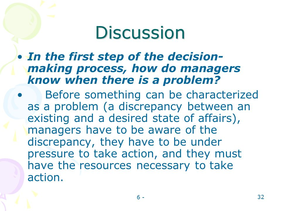 Discussion In the first step of the decision-making process, how do managers know when there is a problem