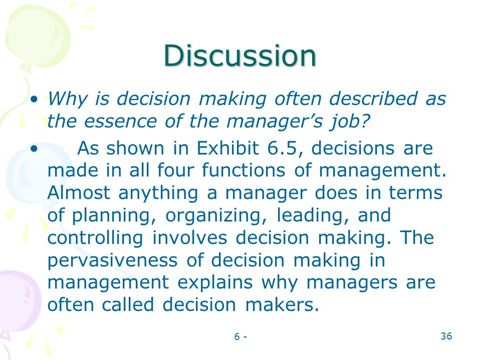Discussion Why is decision making often described as the essence of the manager's job