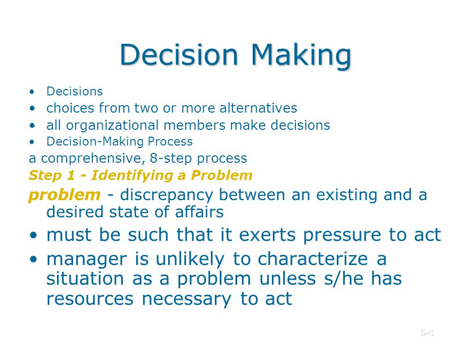 Decision Making must be such that it exerts pressure to act