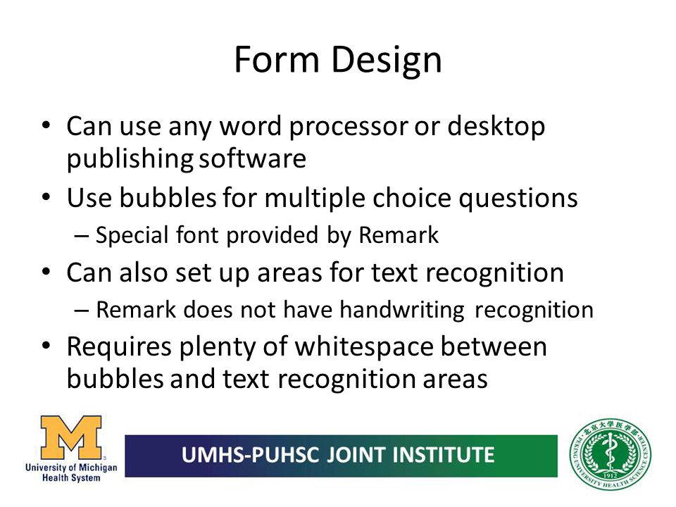 Form Design Can use any word processor or desktop publishing software
