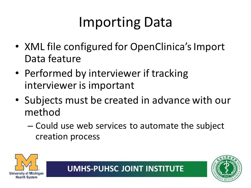 Importing Data XML file configured for OpenClinica's Import Data feature. Performed by interviewer if tracking interviewer is important.