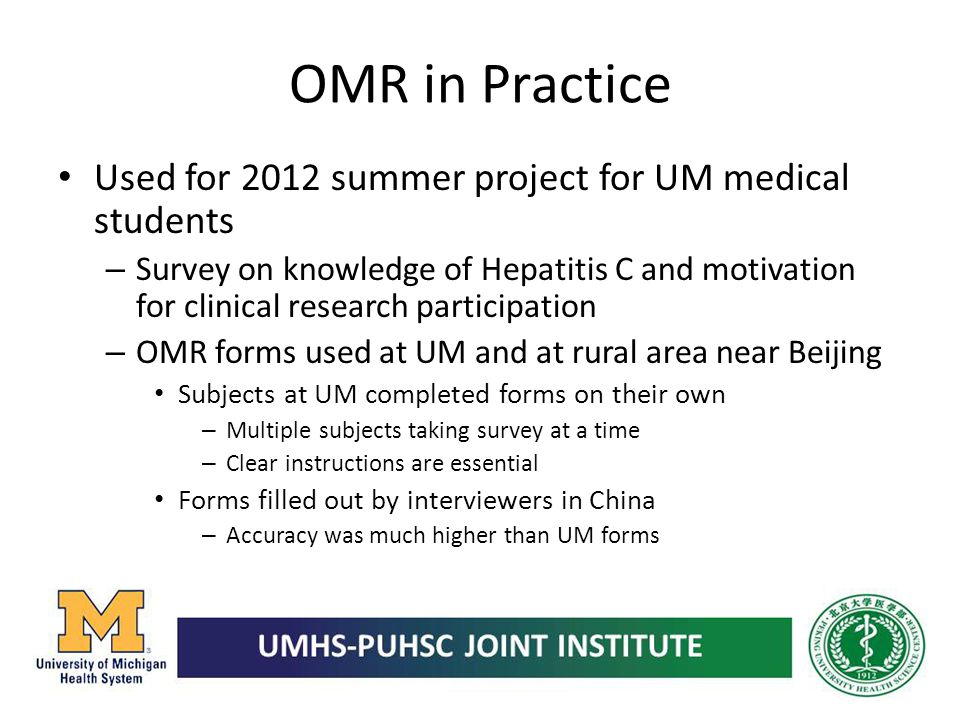 OMR in Practice Used for 2012 summer project for UM medical students