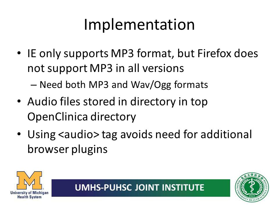 Implementation IE only supports MP3 format, but Firefox does not support MP3 in all versions. Need both MP3 and Wav/Ogg formats.
