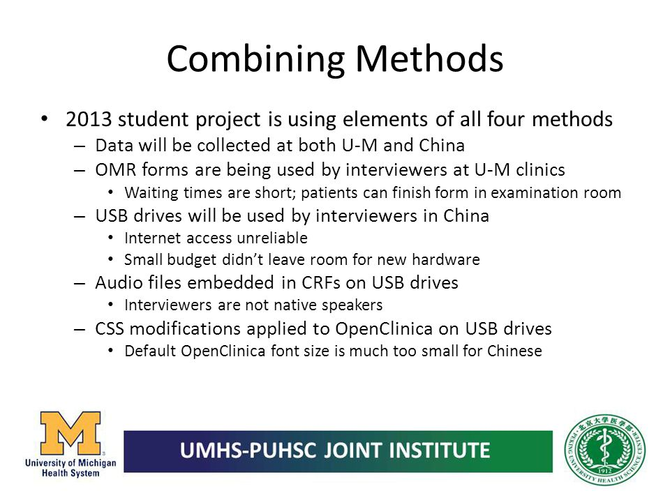Combining Methods 2013 student project is using elements of all four methods. Data will be collected at both U-M and China.