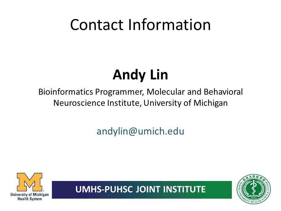 Contact Information Andy Lin. Bioinformatics Programmer, Molecular and Behavioral Neuroscience Institute, University of Michigan.