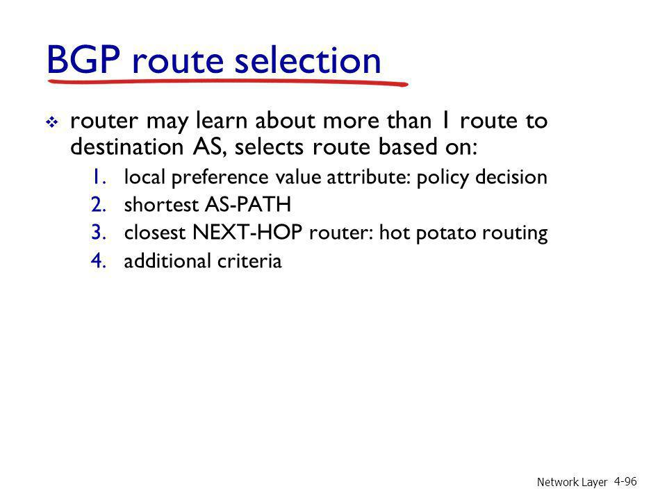 BGP route selection router may learn about more than 1 route to destination AS, selects route based on:
