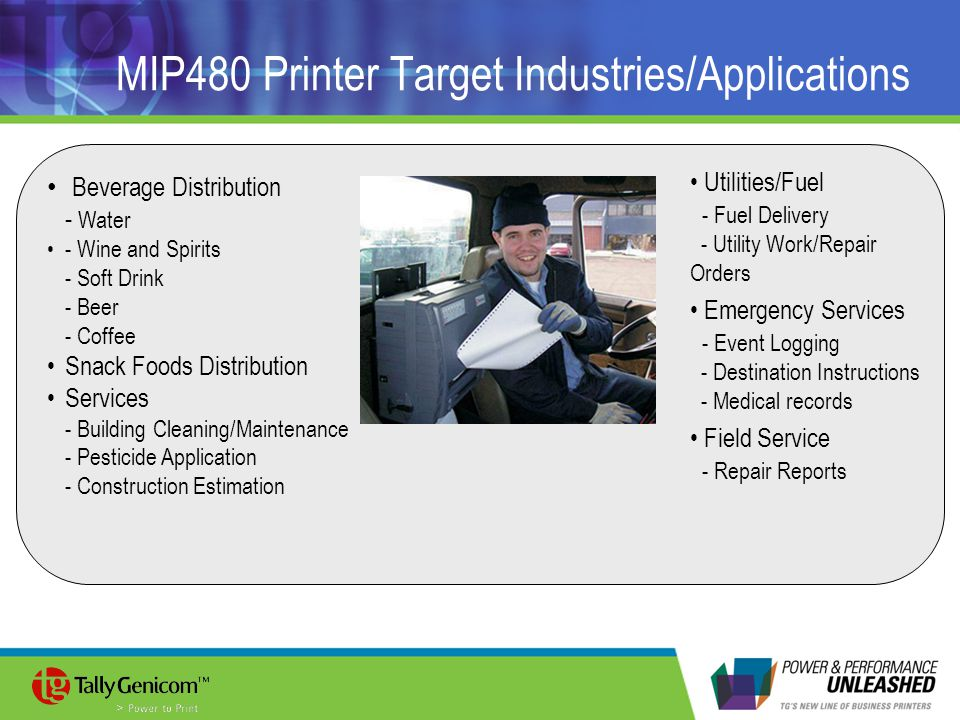 MIP480 Printer Target Industries/Applications