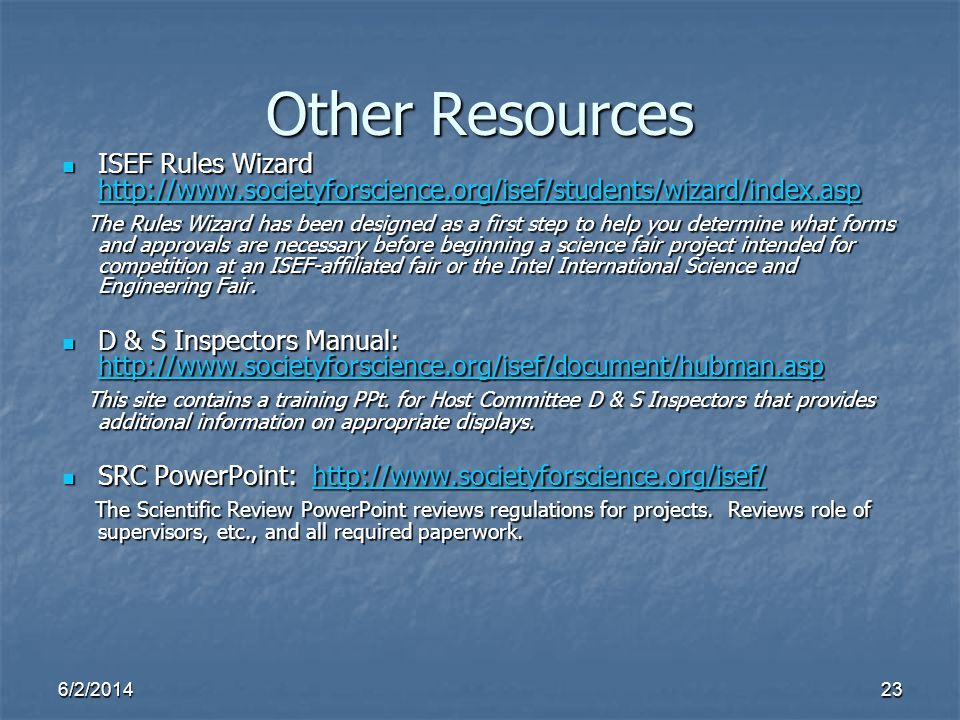 Other Resources ISEF Rules Wizard http://www.societyforscience.org/isef/students/wizard/index.asp.