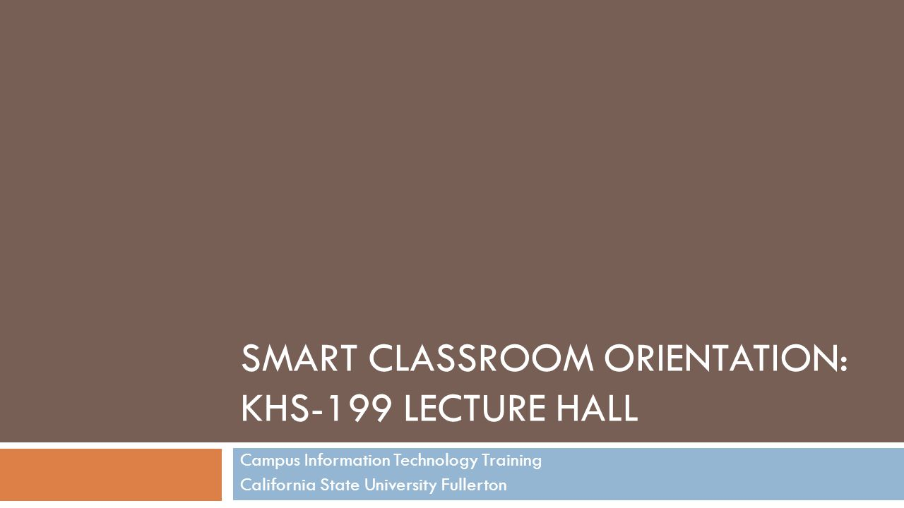 Smart Classroom Orientation: KHS-199 Lecture Hall