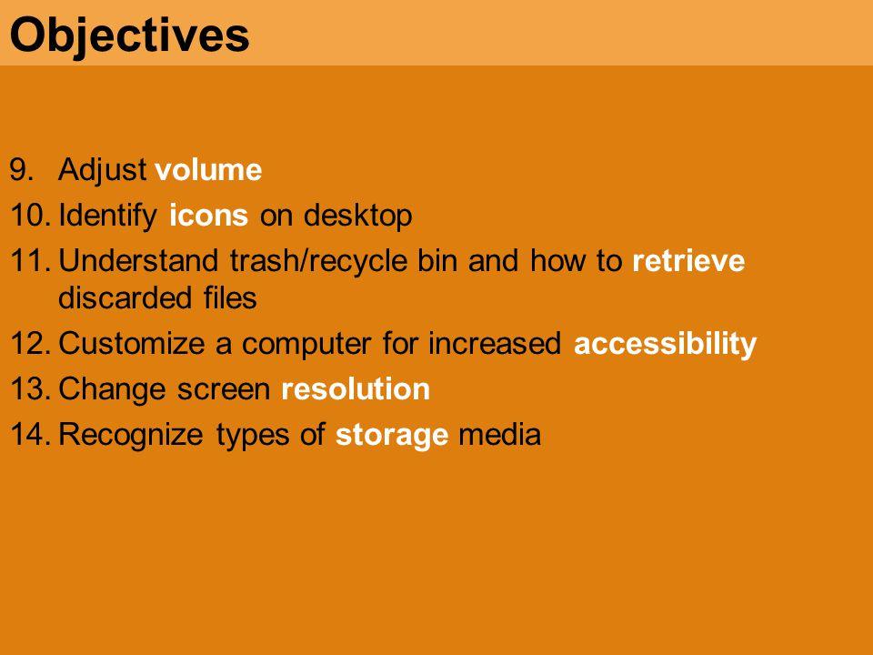 Objectives Adjust volume Identify icons on desktop