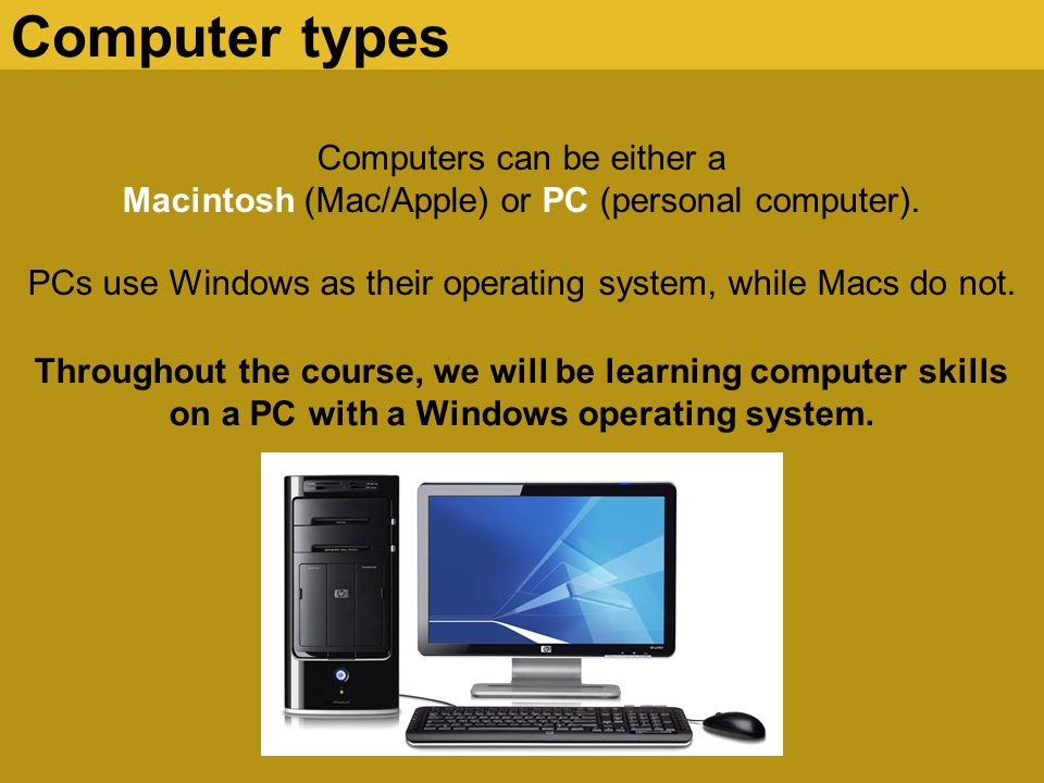 Computer types Computers can be either a