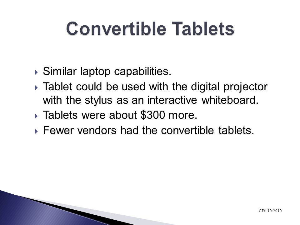 Convertible Tablets Similar laptop capabilities.