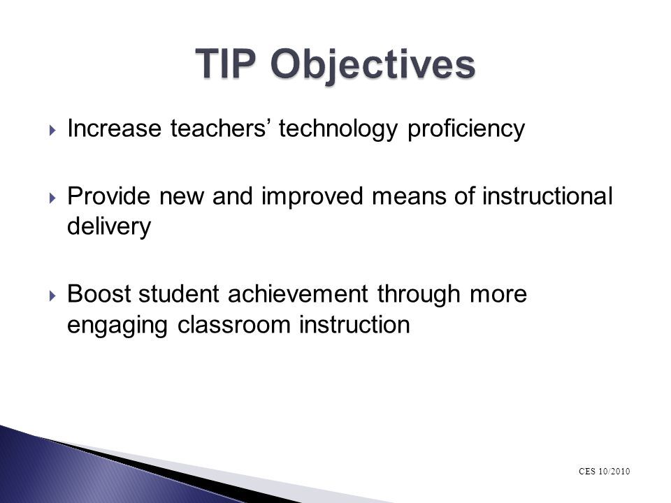 TIP Objectives Increase teachers' technology proficiency
