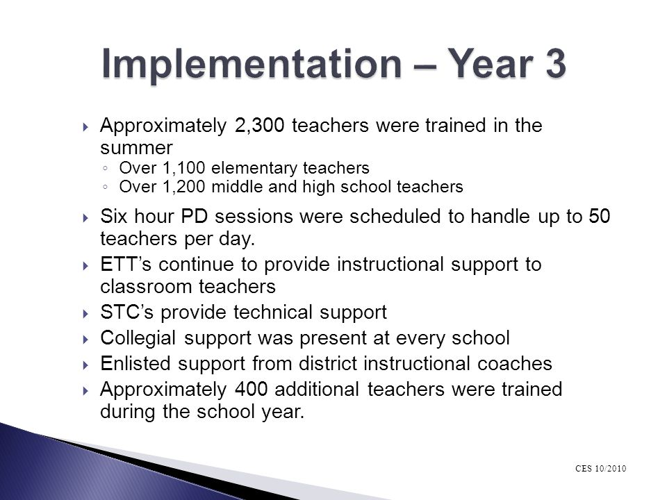 Implementation – Year 3 Approximately 2,300 teachers were trained in the summer. Over 1,100 elementary teachers.