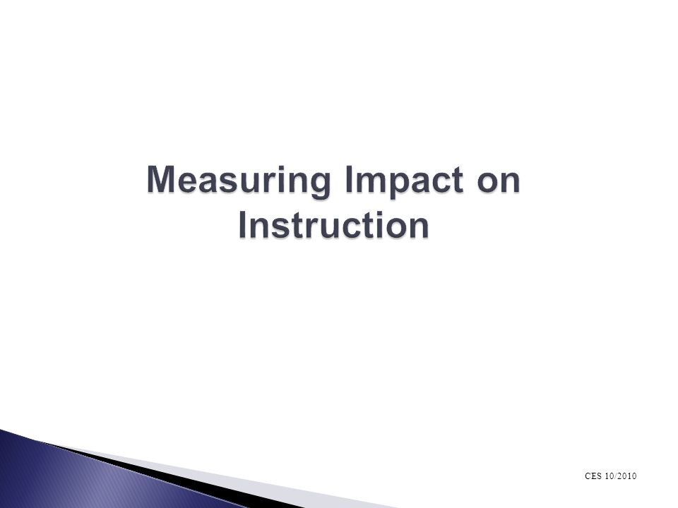 Measuring Impact on Instruction