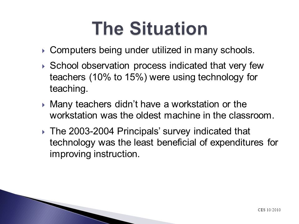 The Situation Computers being under utilized in many schools.