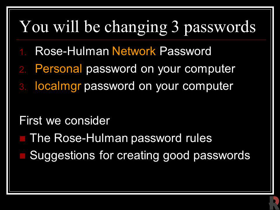 You will be changing 3 passwords