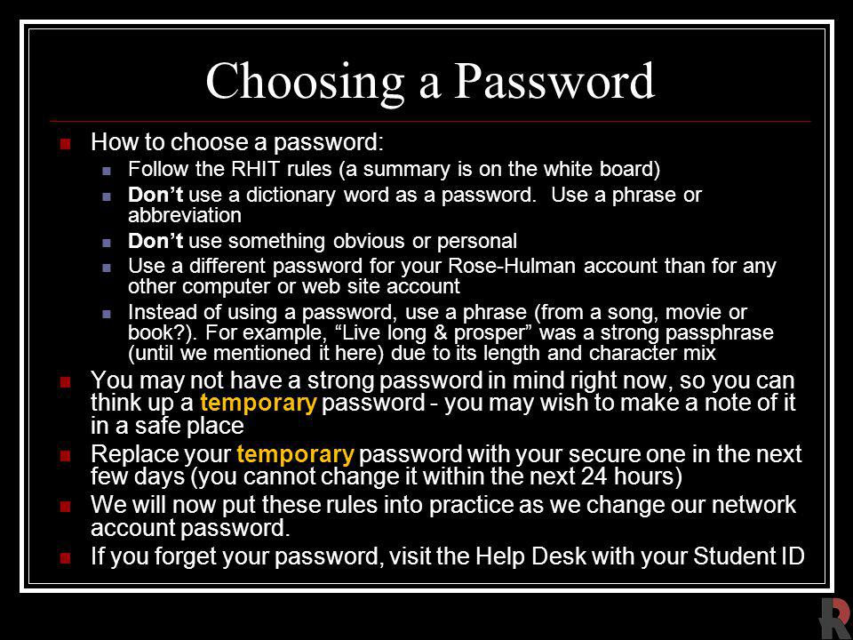 Choosing a Password How to choose a password: