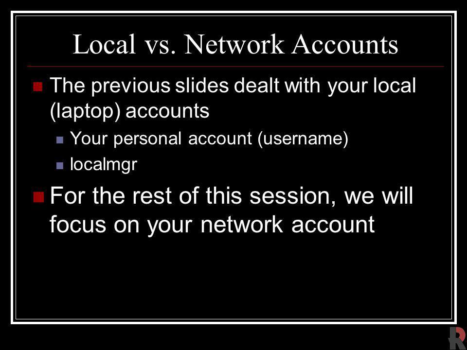 Local vs. Network Accounts
