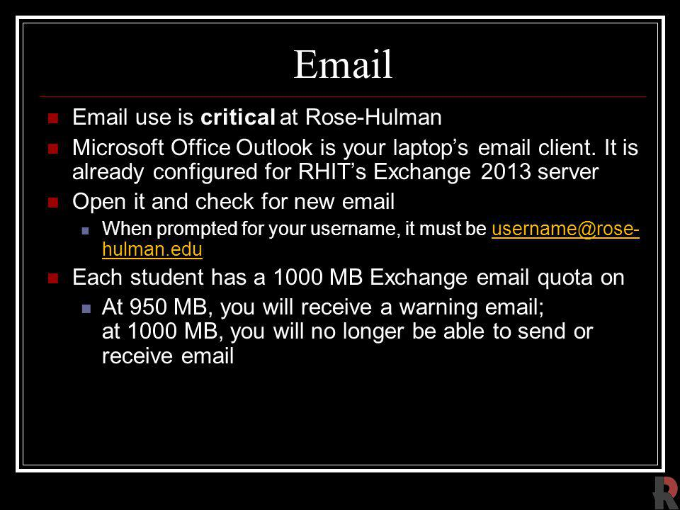 Email Email use is critical at Rose-Hulman