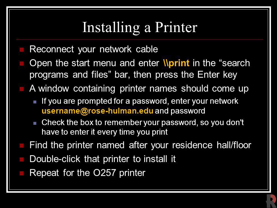 Installing a Printer Reconnect your network cable