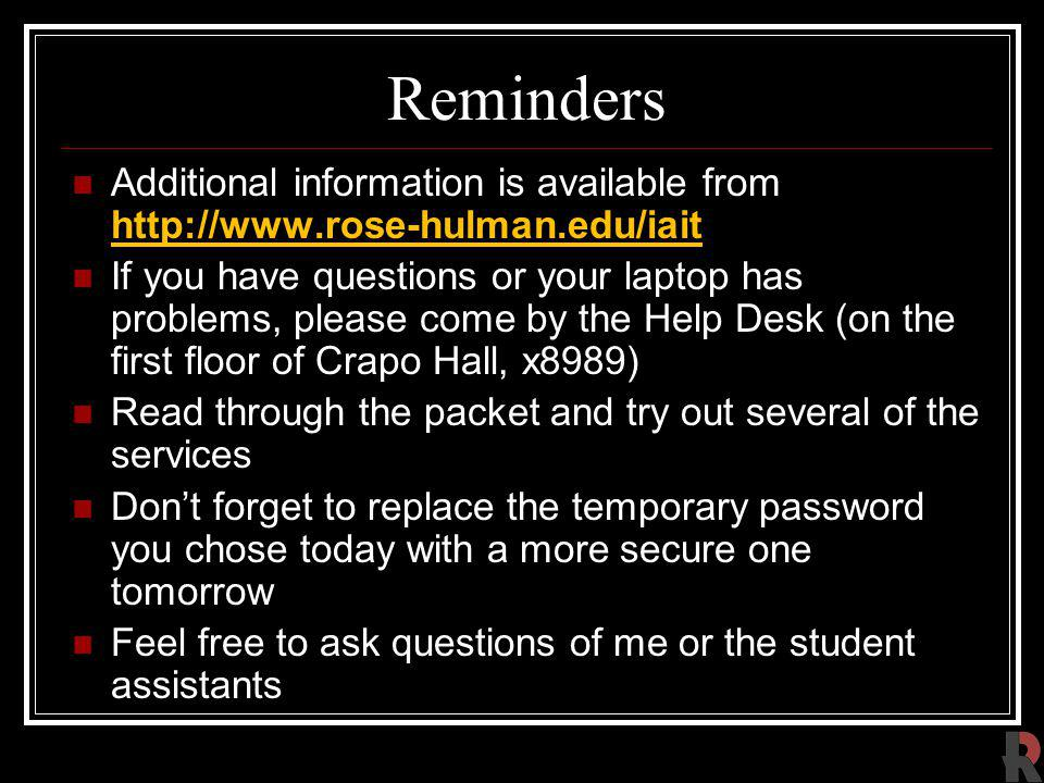 Reminders Additional information is available from http://www.rose-hulman.edu/iait.