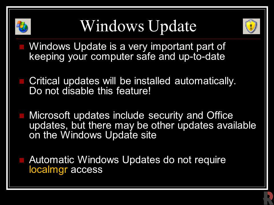 Windows Update Windows Update is a very important part of keeping your computer safe and up-to-date.